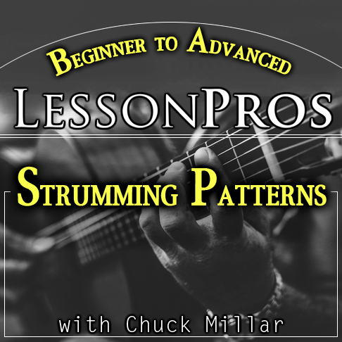 Beginner to Advanced Strumming Patterns Course with Chuck Millar